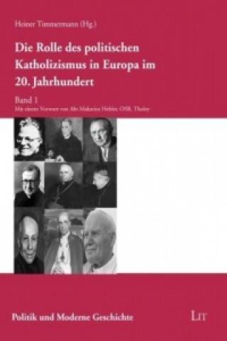 Die Rolle des politischen Katholizismus in Europa im 20. Jahrhundert. Bd.1