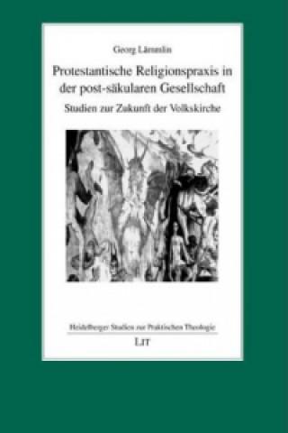 Protestantische Religionspraxis in der post-säkularen Gesellschaft