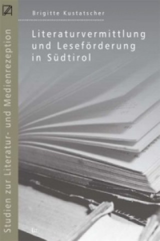Literaturvermittlung und Leseförderung in Südtirol,