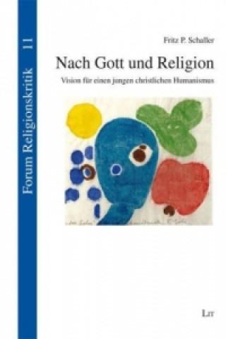 Nach Gott und Religion