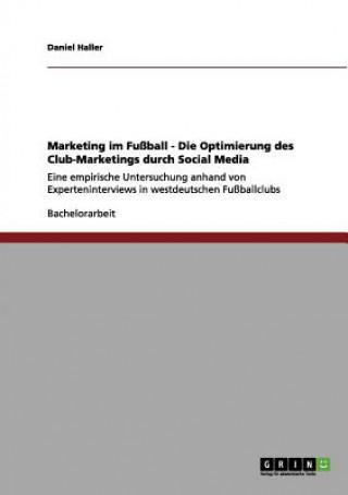 Marketing im Fussball. Optimierung des Vereins-Marketings durch Social Media