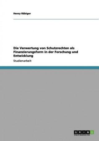 Verwertung von Schutzrechten als Finanzierungsform in der Forschung und Entwicklung