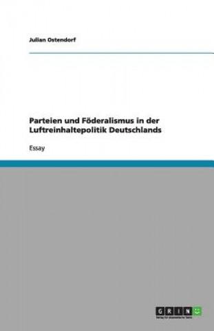 Parteien und Foederalismus in der Luftreinhaltepolitik Deutschlands
