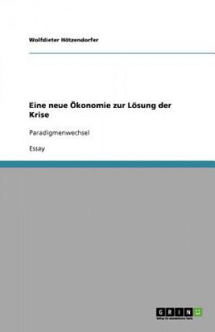 Eine neue OEkonomie zur Loesung der Krise