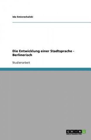 Die Entwicklung einer Stadtsprache - Berlinerisch