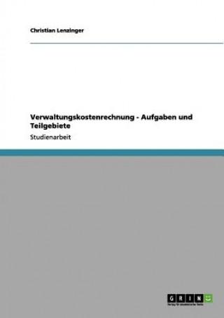 Verwaltungskostenrechnung - Aufgaben und Teilgebiete