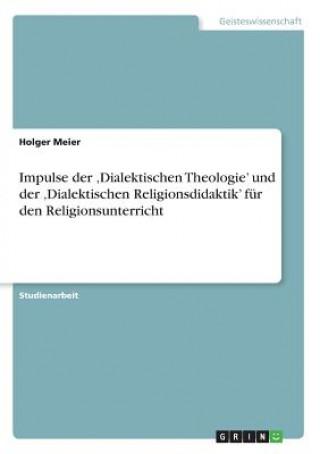 Impulse der Dialektischen Theologie und der Dialektischen Religionsdidaktik für den Religionsunterricht