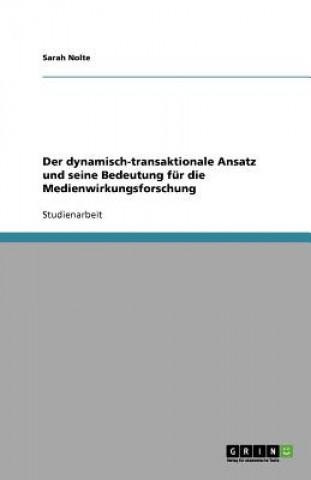 dynamisch-transaktionale Ansatz und seine Bedeutung fur die Medienwirkungsforschung