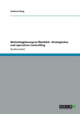 Marketingplanung Im  berblick - Strategisches Und Operatives Controlling