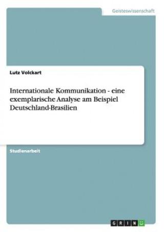 Internationale Kommunikation - eine exemplarische Analyse am Beispiel Deutschland-Brasilien