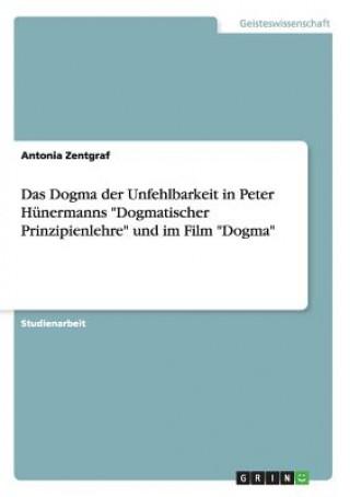 Dogma der Unfehlbarkeit in Peter Hunermanns Dogmatischer Prinzipienlehre und im Film Dogma