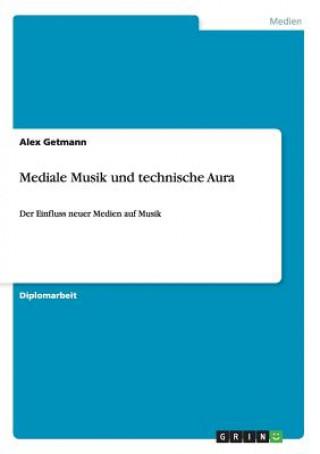 Mediale Musik und technische Aura
