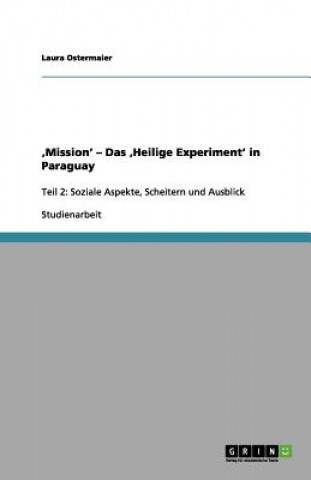 Mission - Das Heilige Experiment in Paraguay