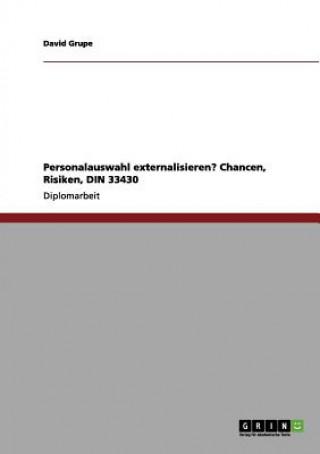 Personalauswahl externalisieren? Chancen, Risiken, DIN 33430