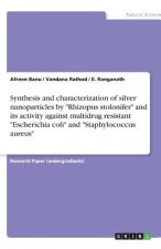 Synthesis and characterization of silver nanoparticles by