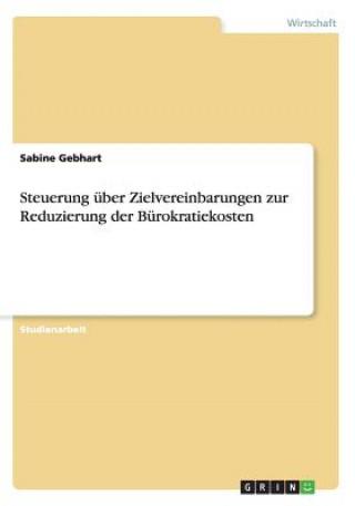 Steuerung uber Zielvereinbarungen zur Reduzierung der Burokratiekosten