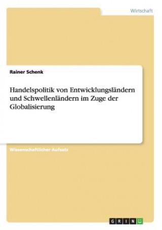 Handelspolitik von Entwicklungslandern und Schwellenlandern im Zuge der Globalisierung