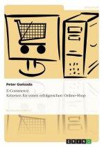 E-Commerce. Kriterien fur einen erfolgreichen Online-Shop