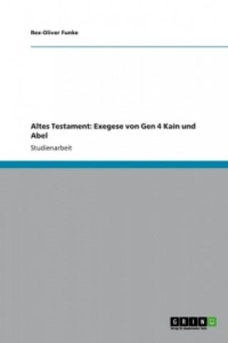Altes Testament: Exegese von Gen 4 Kain und Abel