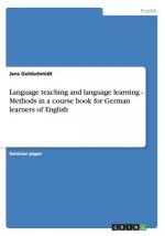 Language Teaching and Language Learning - Methods in a Course Book for German Learners of English