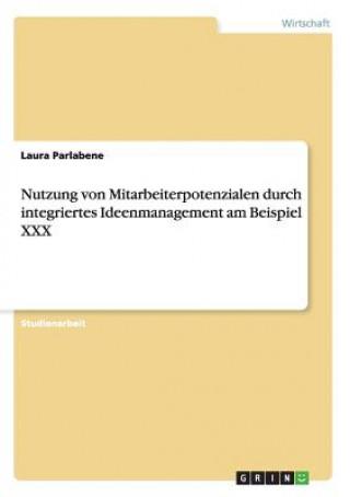 Nutzung von Mitarbeiterpotenzialen durch integriertes Ideenmanagement am Beispiel XXX