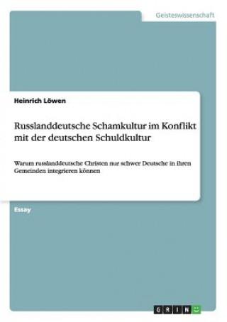 Russlanddeutsche Schamkultur im Konflikt mit der deutschen Schuldkultur