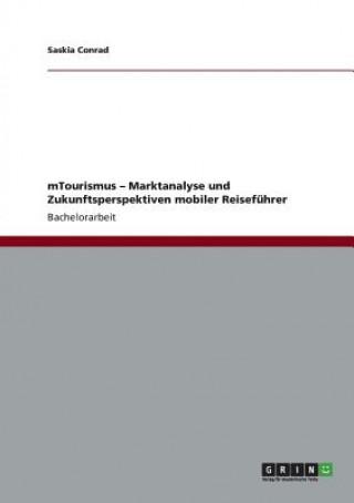 mTourismus - Marktanalyse und Zukunftsperspektiven mobiler Reisefuhrer