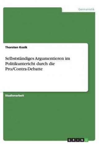 Selbstst ndiges Argumentieren Im Politikuntericht Durch Die Pro/Contra-Debatte