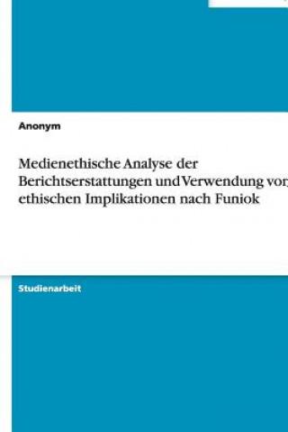 Medienethische Analyse Der Berichtserstattungen Und Verwendung Von Ethischen Implikationen Nach Funiok