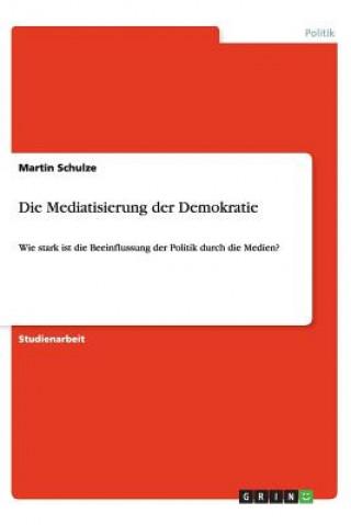 Die Mediatisierung Der Demokratie