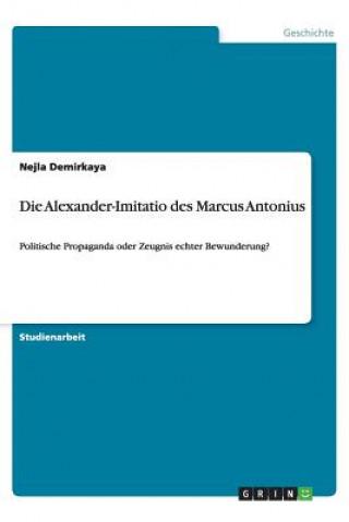 Die Alexander-Imitatio Des Marcus Antonius