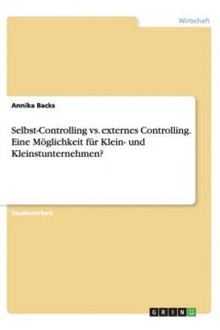 Selbst-Controlling vs. Externes Controlling. Eine M glichkeit F r Klein- Und Kleinstunternehmen?