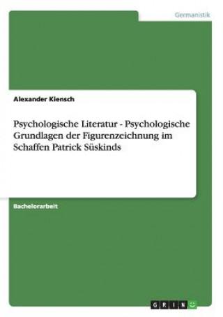 Psychologische Literatur - Psychologische Grundlagen der Figurenzeichnung im Schaffen Patrick Süskinds