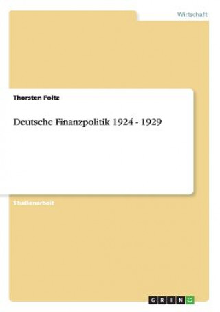 Deutsche Finanzpolitik 1924 - 1929