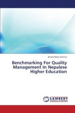 Benchmarking For Quality Management In Nepalese Higher Education
