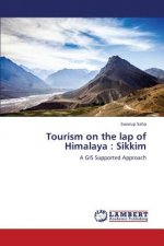 Tourism on the lap of Himalaya : Sikkim