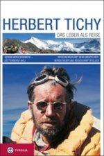 Herbert Tichy. Das Leben als Reise