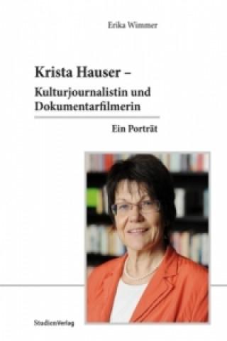 Krista Hauser - Kulturjournalistin und Dokumentarfilmerin
