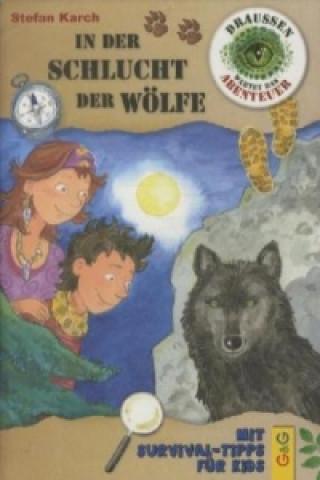 Draußen wartet das Abenteuer - In der Schlucht der Wölfe