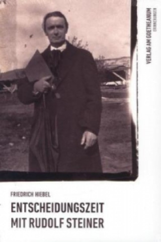 Entscheidungszeit mit Rudolf Steiner