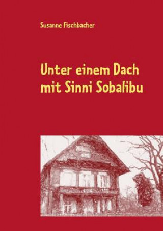 Unter einem Dach mit Sinni Sobalibu