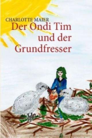 Der Ondi Tim und der Grundfresser