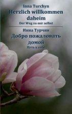 Herzlich willkommen daheim. Zweisprachige Ausgabe Deutsch - Russisch
