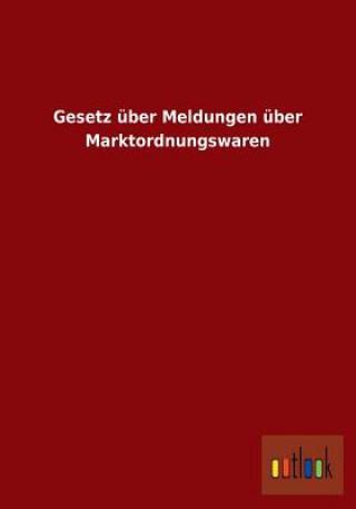 Gesetz UEber Meldungen UEber Marktordnungswaren