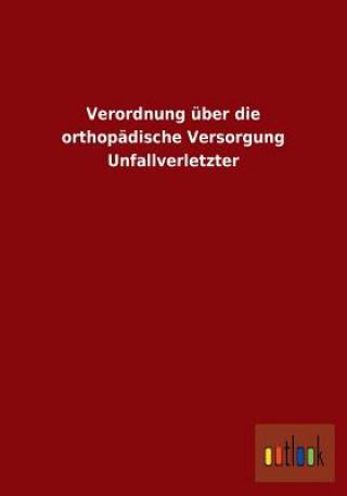 Verordnung UEber Die Orthopadische Versorgung Unfallverletzter