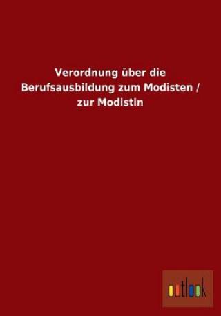 Verordnung UEber Die Berufsausbildung Zum Modisten / Zur Modistin