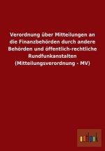 Verordnung uber Mitteilungen an die Finanzbehoerden durch andere Behoerden und oeffentlich-rechtliche Rundfunkanstalten (Mitteilungsverordnung - MV)