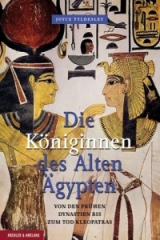 Die Königinnen des Alten Ägypten