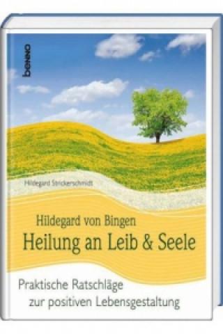 Hildegard von Bingen - Heilung an Leib und Seele