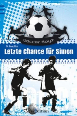 Die Soccer Boyz - Letzte Chance für Simon